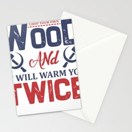 Labor Quotes Chop Your Own Wood and It Will Warm You Twice Stationery Cards