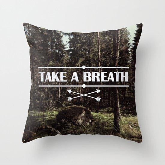 Take a breath Throw Pillow