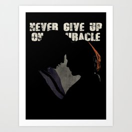 The X-Files - Never Give Up On A Miracle Art Print