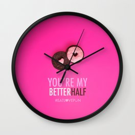 You're My Better Half Wall Clock