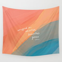 wrapped in endless, boundless grace Wall Tapestry
