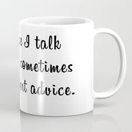 You are your own expert Coffee Mug