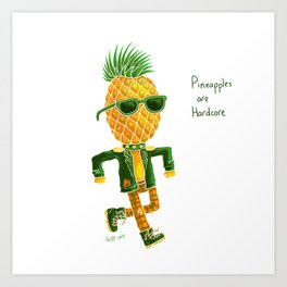 Pineapples are Hardcore Art Print