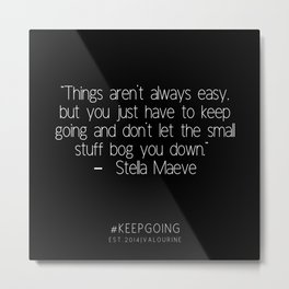 3  | Keep Going Quotes 190512 Metal Print