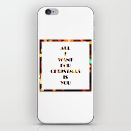 All I Want For Christmas Is YOU iPhone Skin