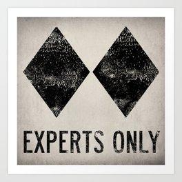 Ski Patrol Experts Only Double Black Diamond Art Print