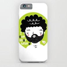 I Love your Beard iPhone 6s Slim Case