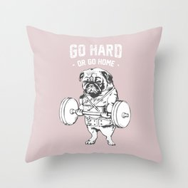 Go Hard or Go Home in Pink Throw Pillow