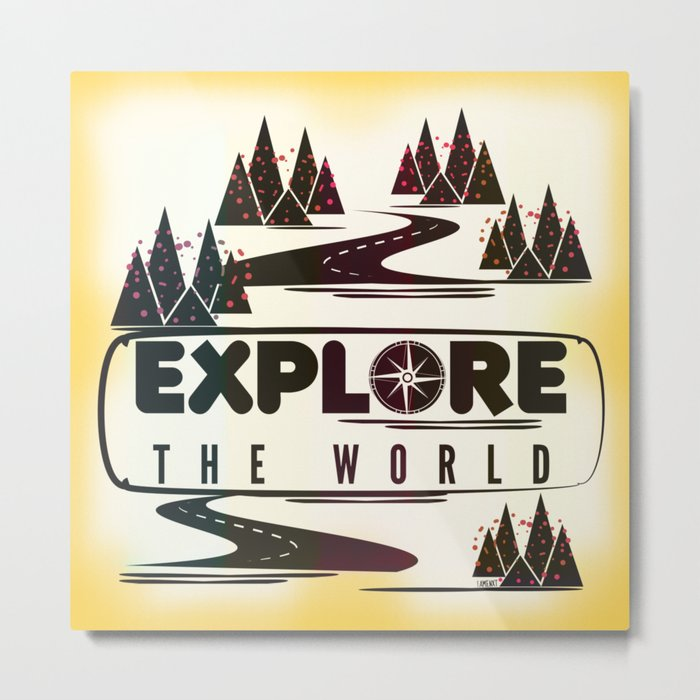 Explore the world Metal Print