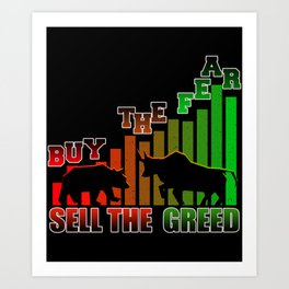 Buy The Fear Sell The Greed Trader Art Print