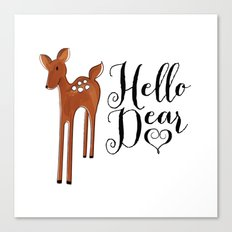 Hello Dear Canvas Print