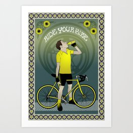 Ride Your Bike Art Print