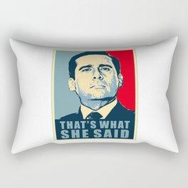 that what she said Rectangular Pillow