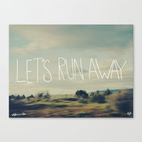 run Canvas Prints featuring Let's Run Away by Leah Flores