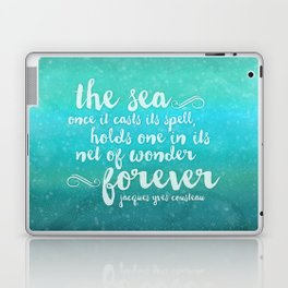 The Sea - Quote from Jacques Cousteau Laptop & iPad Skin