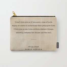 Pablo Neruda Quote On Love 05 - Typewriter Quote On Old Paper - Literary Poster - Book Lover Gifts Carry-All Pouch