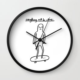 EVERYTHING WILL BE OKAY - positive mantra illustration Wall Clock