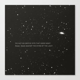 Do not go gentle into that good night.... Canvas Print