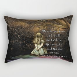 Magical Wonderland - How Do You Know I'm Mad Quote Rectangular Pillow