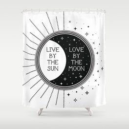 Live by the Sun Love by the Moon Shower Curtain