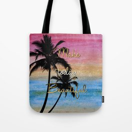 """""""Make today beautiful"""" gold quote, watercolor abstract summer sea colors Tote Bag"""