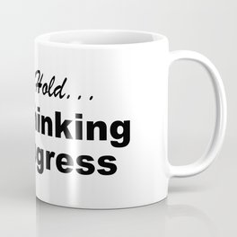Please Hold Overthinking In Progress Sayings Sarcasm Humor Quotes Coffee Mug