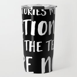 The Stories May Be Fictional But The Tears Are Not - Inverted Travel Mug
