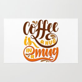 Coffee is a Hug in a Mug Rug