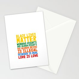 Black Lives Matter Womans Rights are Humans Rights No Human Being is Illegal Science is Real Love is Love Stationery Cards