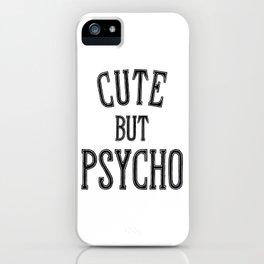 Cute But Psycho. iPhone Case