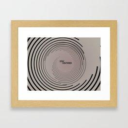 Stay Centered Framed Art Print
