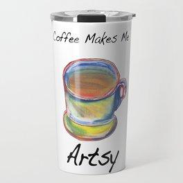 Coffee Makes Me Artsy Travel Mug