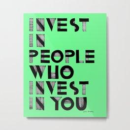 Invest In People Metal Print