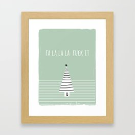 Foul Mouth :: FaLaLaLa Fuck It Framed Art Print