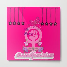 #INeedFeminism - 4th Wave Bloom Metal Print