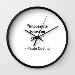 Impossible is just an opinion - motivational quote from Paulo Coelho Wall Clock