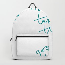 Good Things Take Time Backpack