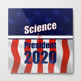 Science for President Campaign Poster 2020 Metal Print