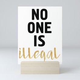 NO ONE IS ILLEGAL Mini Art Print