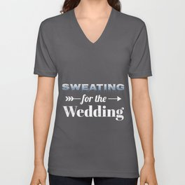 Sweating For The Wedding Unisex V-Neck