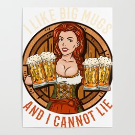 I Like Big Mugs And I Cannot Lie l Beer Oktoberfest Wiesn graphic Poster