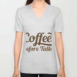 Coffee Before Talkie (2) Unisex V-Neck