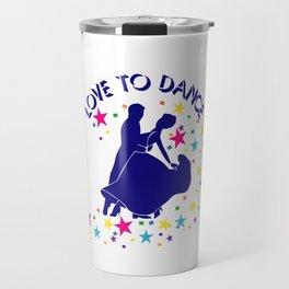 Love to dance Travel Mug