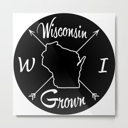Wisconsin Grown WI Metal Print