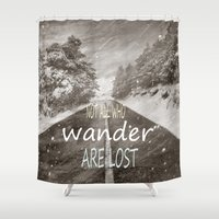 not all who wander are lost Shower Curtains featuring Not all who wander are lost. Mountains by Guido Montañés