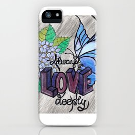 Love Deeply iPhone Case