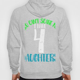 You cant scare me I have 444 ssdddauddghters Hoody