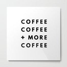 Coffee + more coffee Metal Print