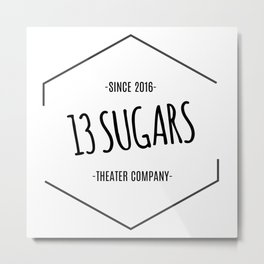 13 Sugars Theater Company Logo Metal Print