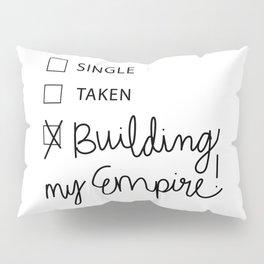 Building My Empire Pillow Sham